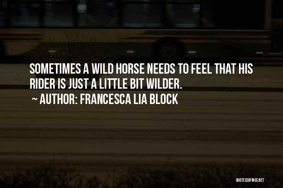 Horse Rider Quotes By Francesca Lia Block