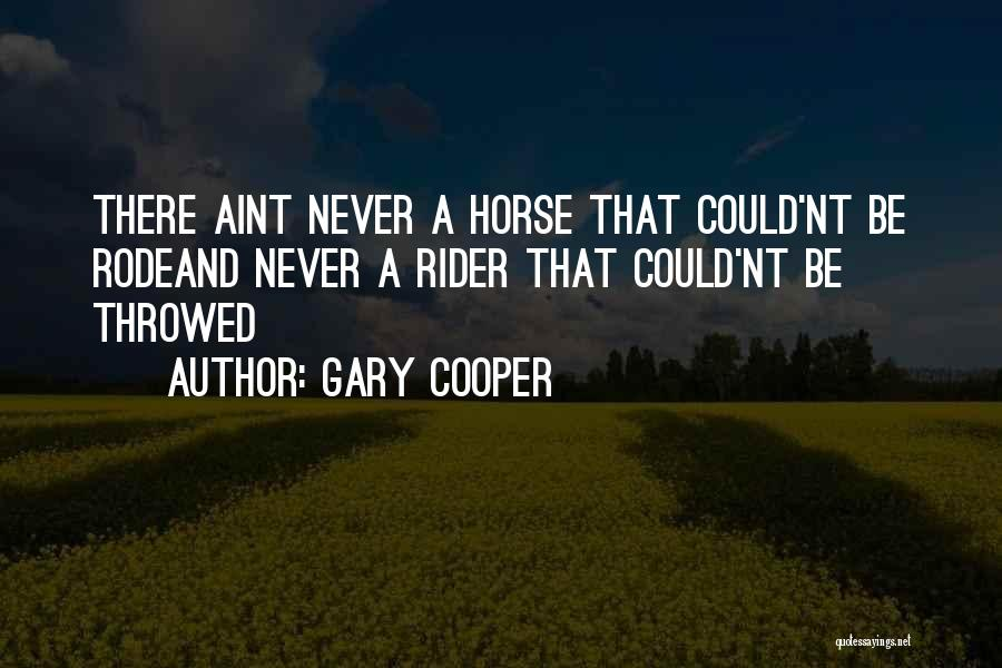 Horse Rider Quotes By Gary Cooper