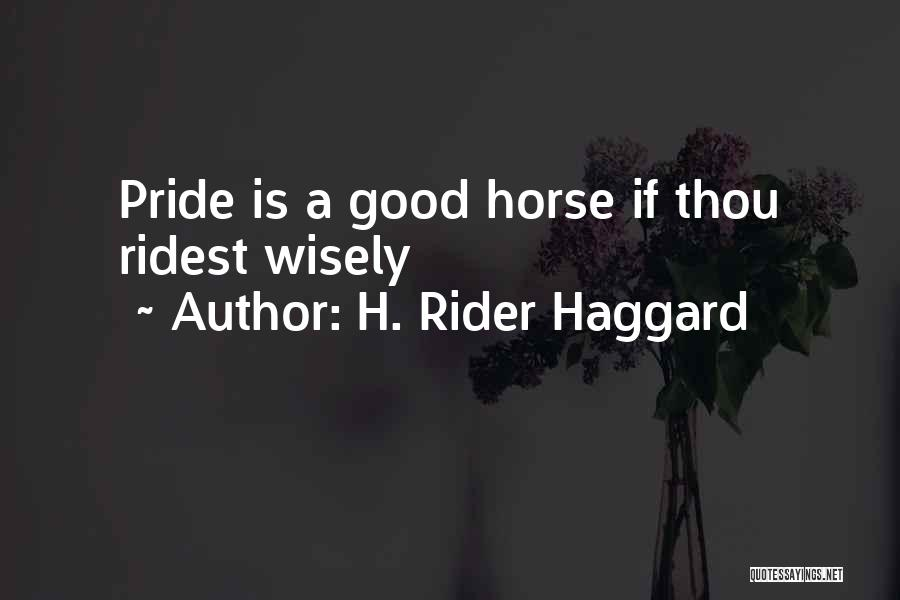 Horse Rider Quotes By H. Rider Haggard