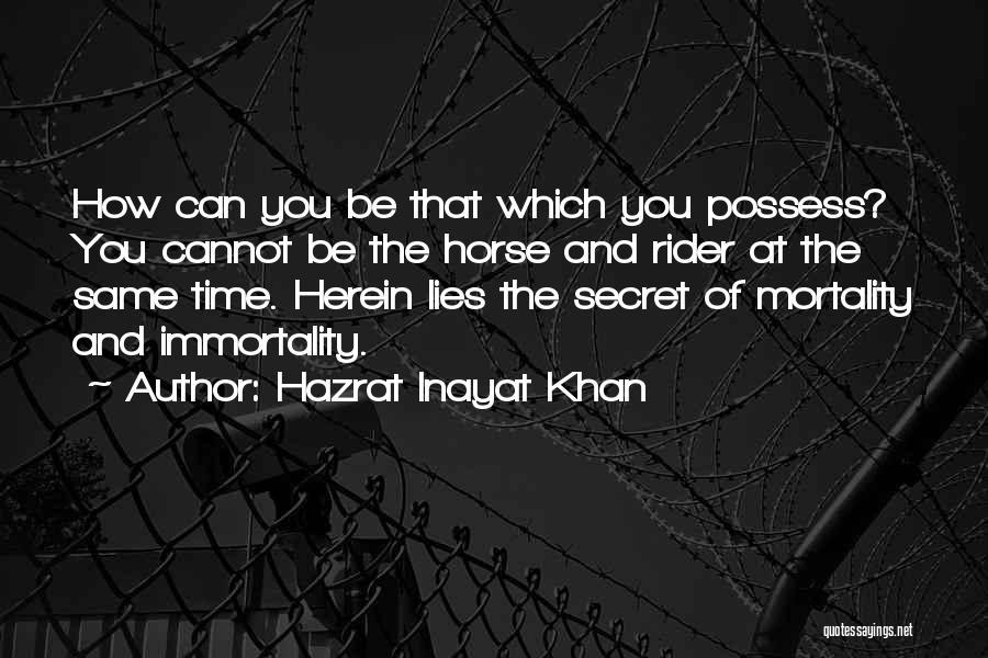 Horse Rider Quotes By Hazrat Inayat Khan