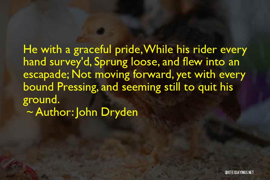 Horse Rider Quotes By John Dryden