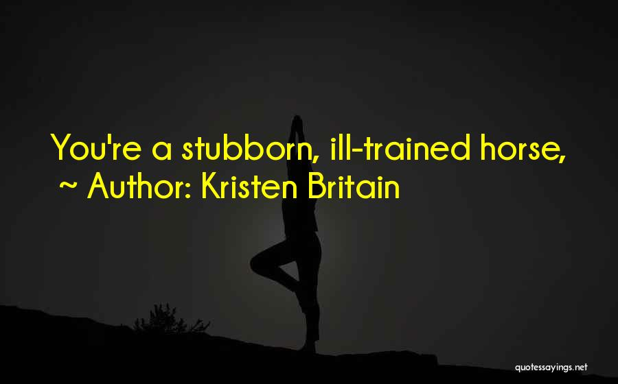 Horse Rider Quotes By Kristen Britain