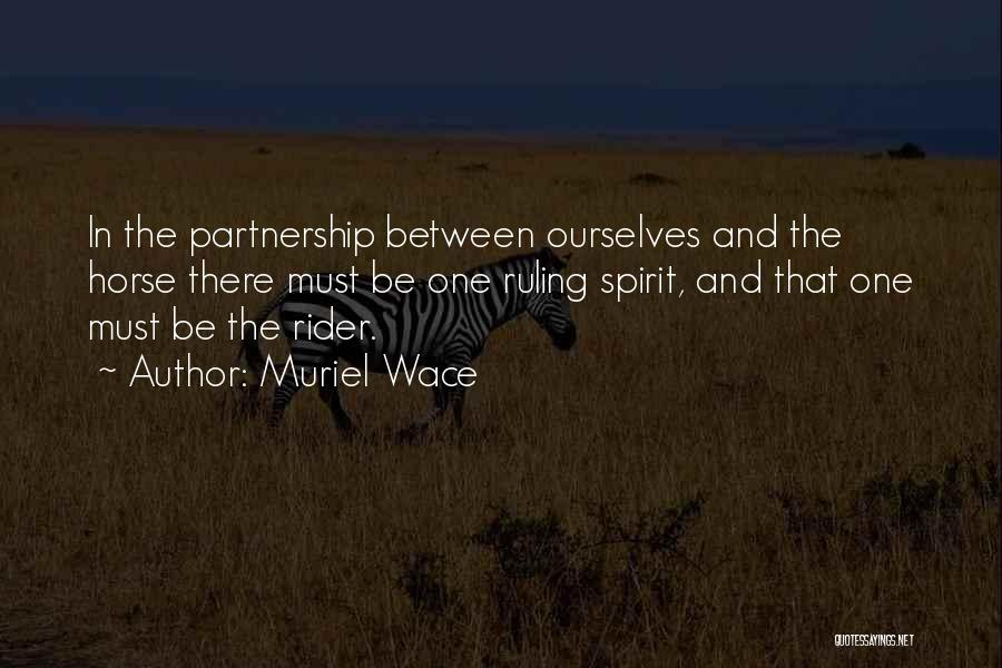 Horse Rider Quotes By Muriel Wace