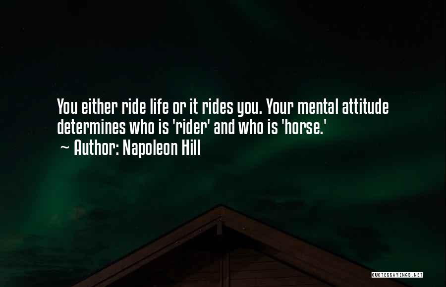 Horse Rider Quotes By Napoleon Hill