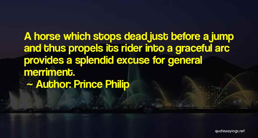 Horse Rider Quotes By Prince Philip