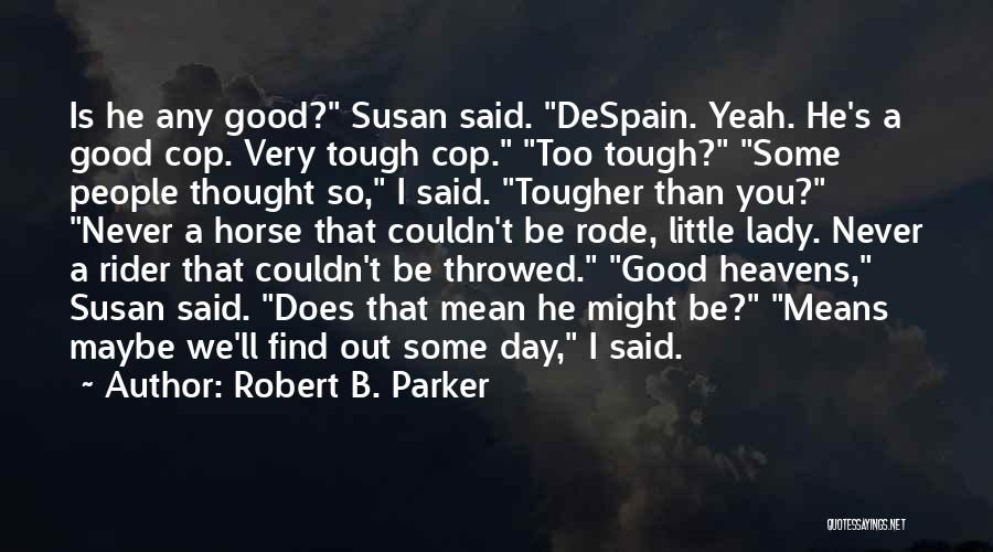 Horse Rider Quotes By Robert B. Parker