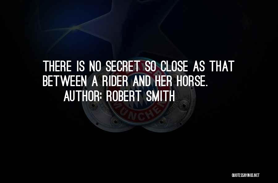 Horse Rider Quotes By Robert Smith