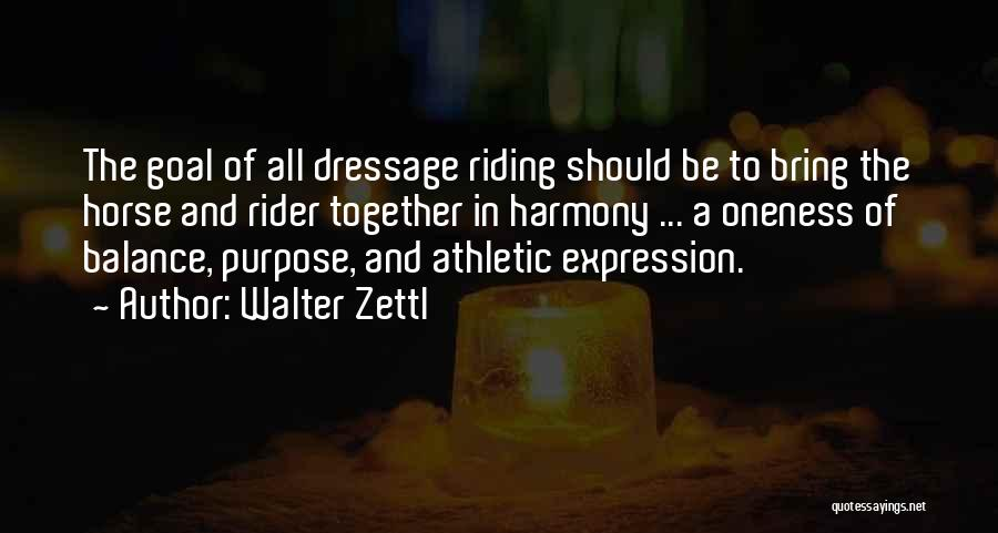 Horse Rider Quotes By Walter Zettl