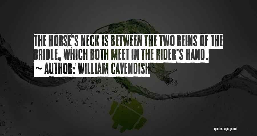 Horse Rider Quotes By William Cavendish