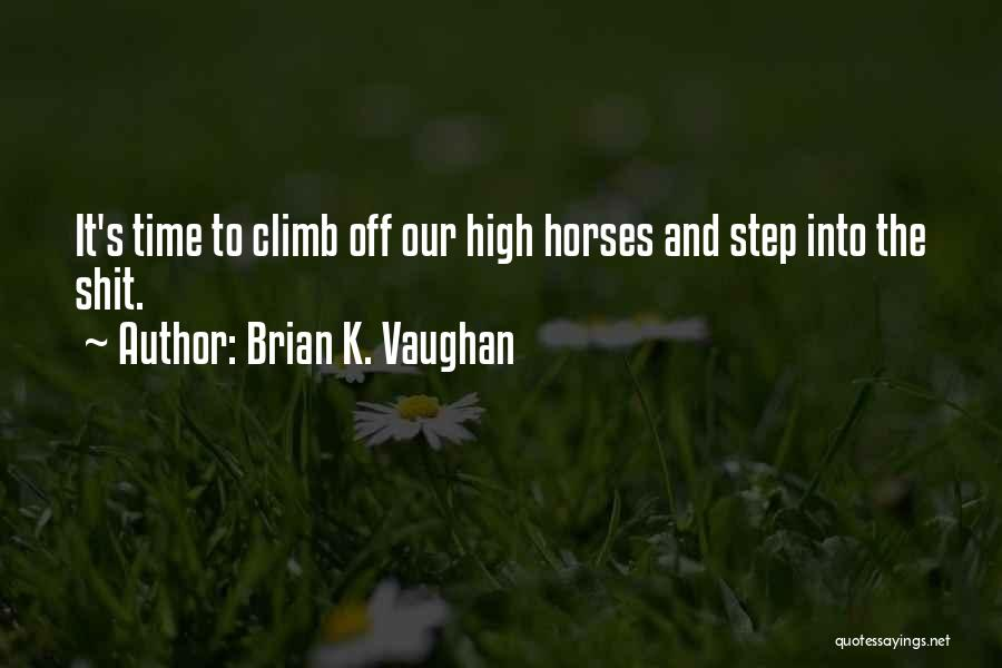 Horses And Quotes By Brian K. Vaughan