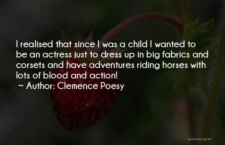 Horses And Quotes By Clemence Poesy