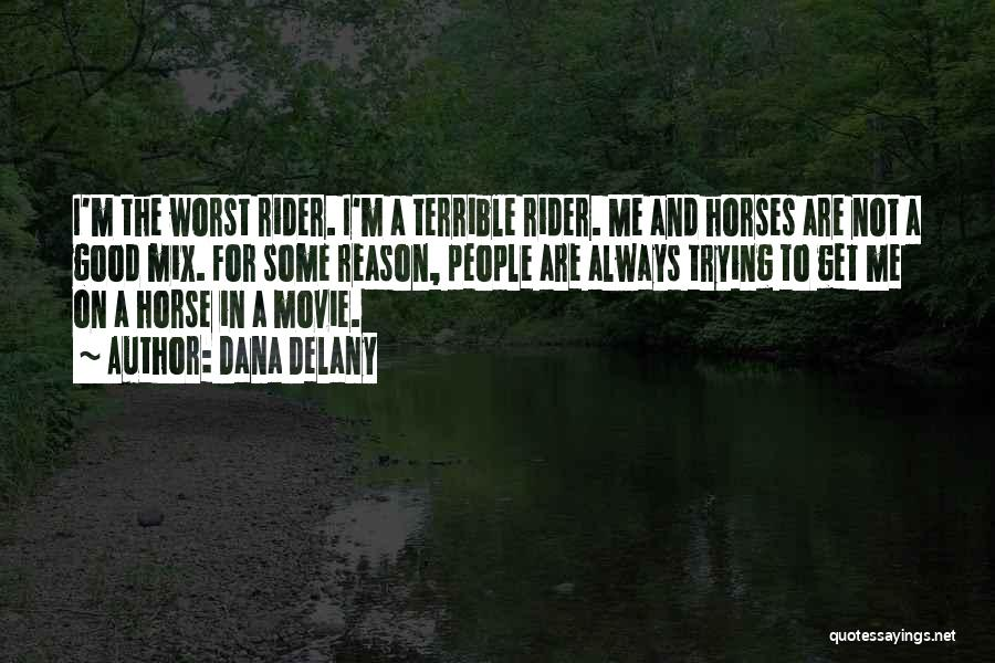 Horses And Quotes By Dana Delany