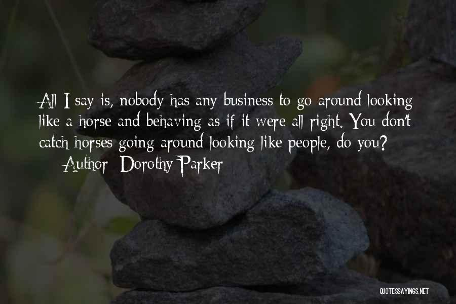 Horses And Quotes By Dorothy Parker
