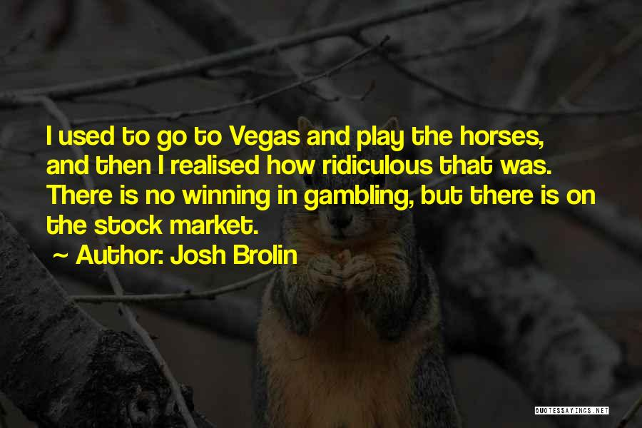Horses And Quotes By Josh Brolin