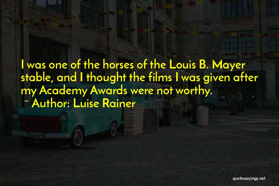 Horses And Quotes By Luise Rainer