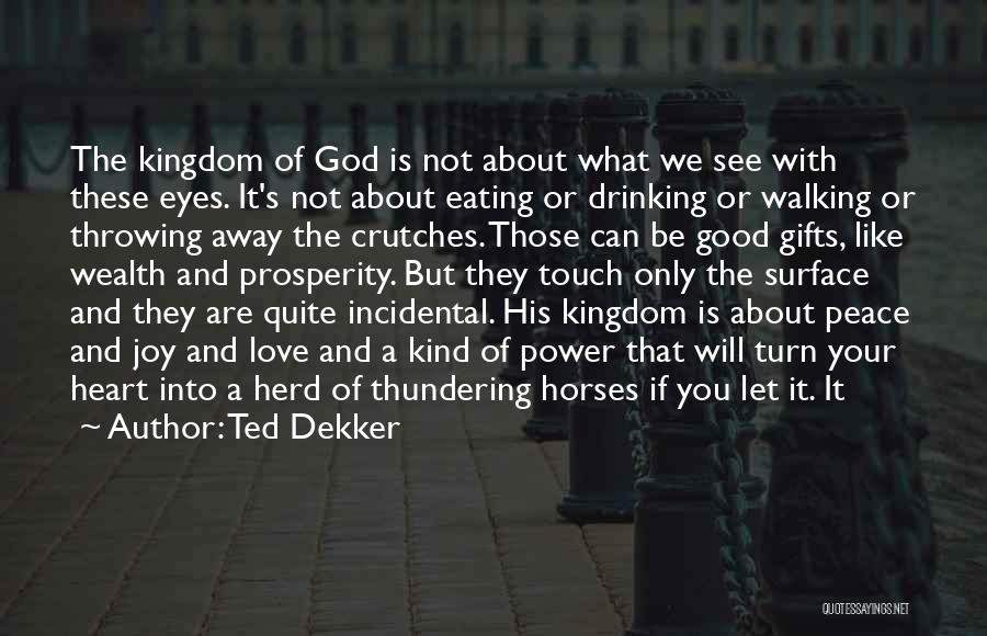 Horses And Quotes By Ted Dekker