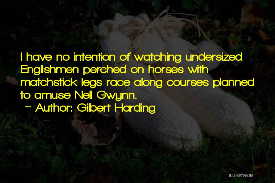 Horses For Courses Quotes By Gilbert Harding