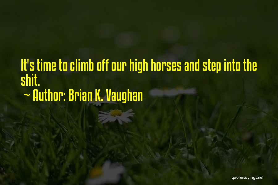 Horses Quotes By Brian K. Vaughan