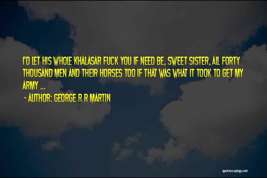 Horses Quotes By George R R Martin