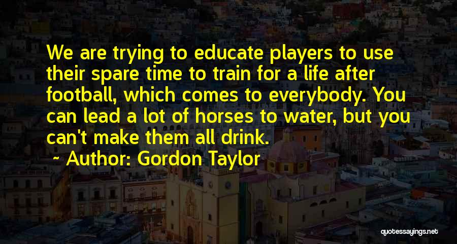 Horses Quotes By Gordon Taylor