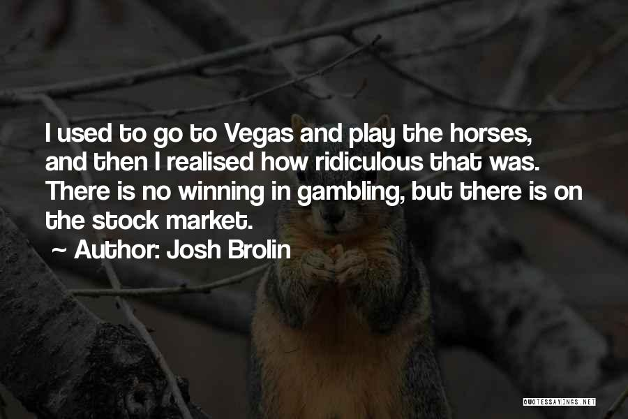 Horses Quotes By Josh Brolin