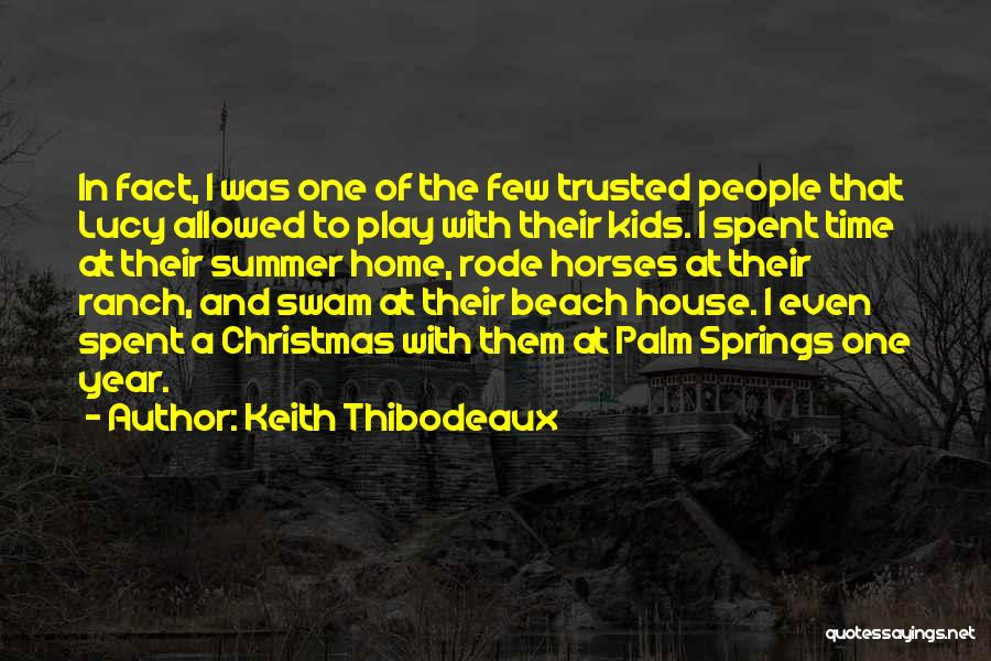 Horses Quotes By Keith Thibodeaux