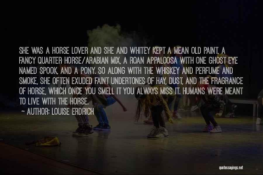 Horses Quotes By Louise Erdrich