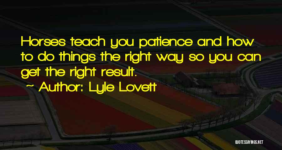 Horses Quotes By Lyle Lovett