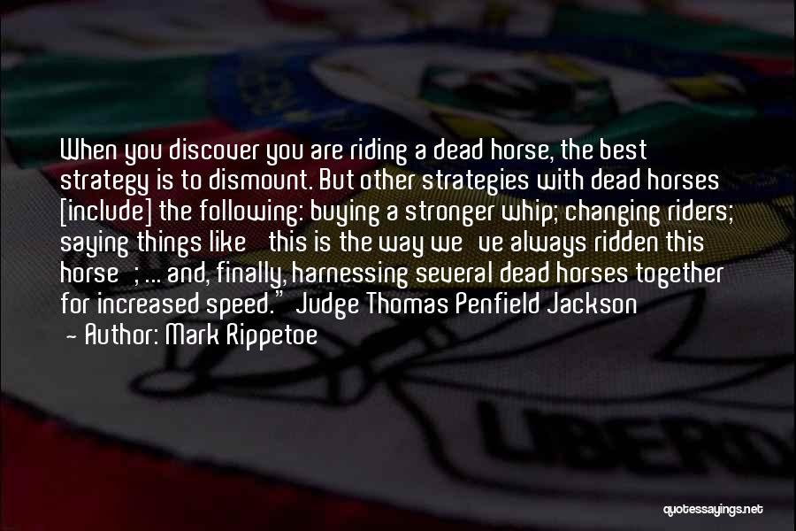Horses Quotes By Mark Rippetoe