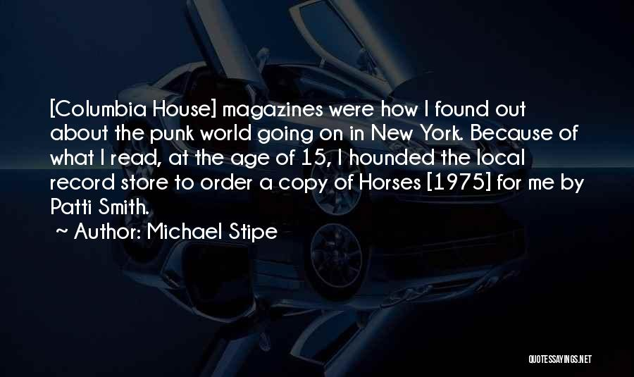 Horses Quotes By Michael Stipe
