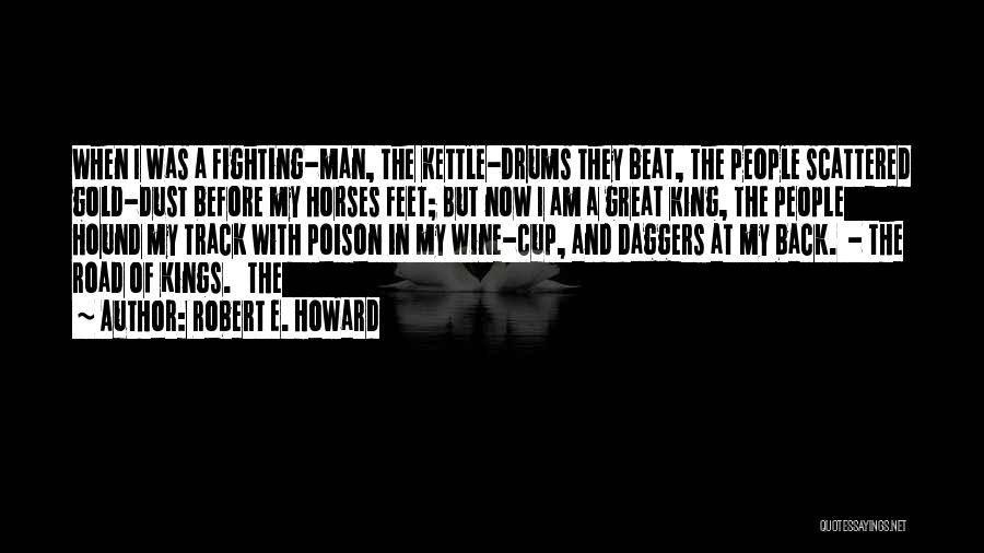 Horses Quotes By Robert E. Howard