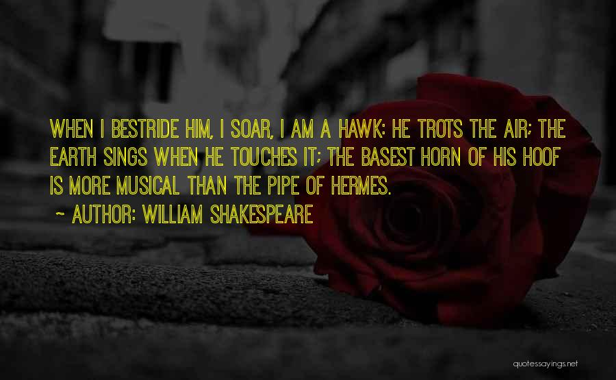 Horses Quotes By William Shakespeare