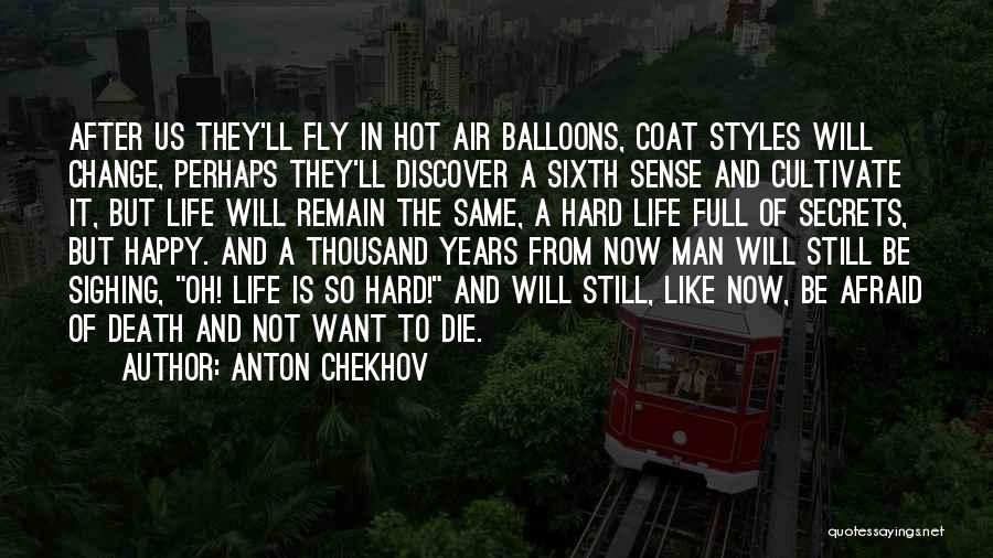 Hot Air Balloons Quotes By Anton Chekhov