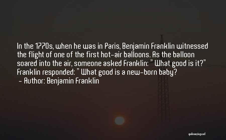 Hot Air Balloons Quotes By Benjamin Franklin