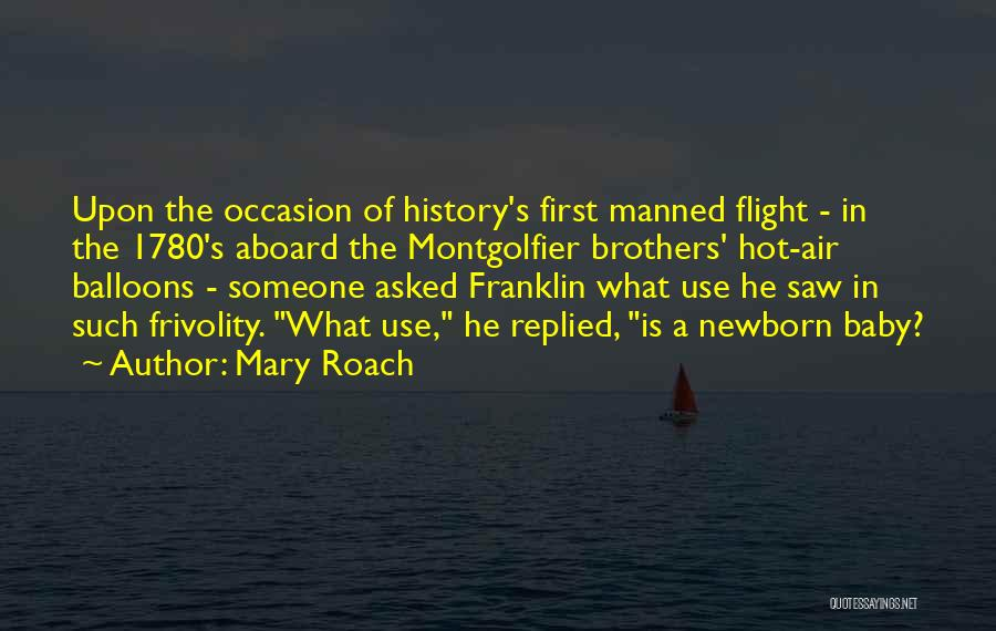 Hot Air Balloons Quotes By Mary Roach