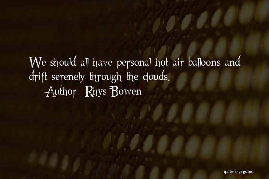 Hot Air Balloons Quotes By Rhys Bowen