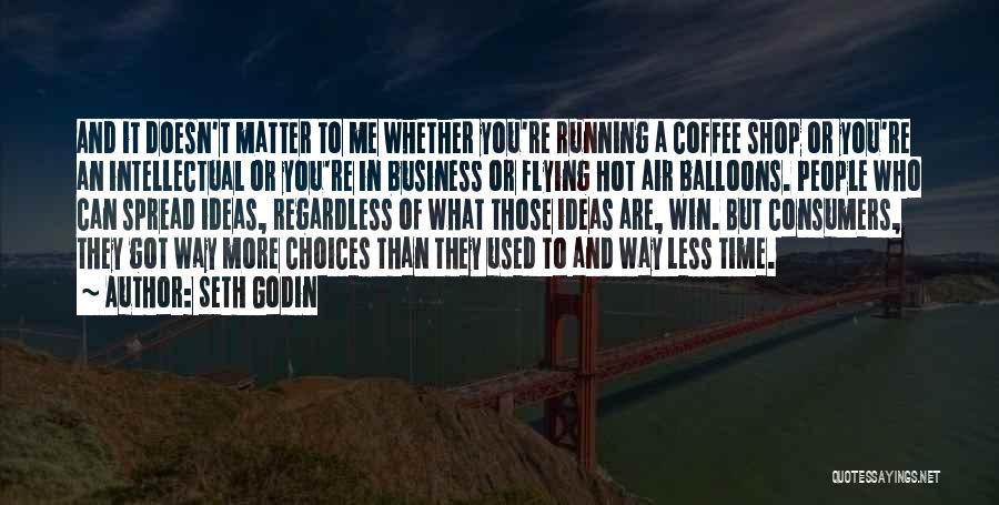 Hot Air Balloons Quotes By Seth Godin