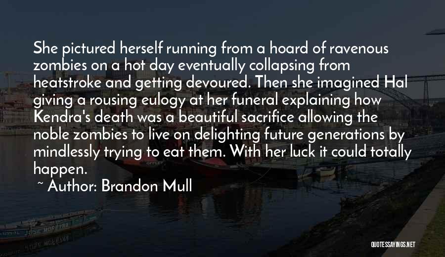 Hot And Beautiful Quotes By Brandon Mull