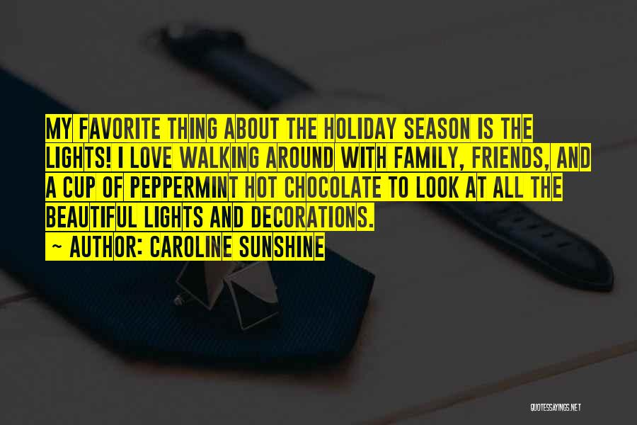 Hot And Beautiful Quotes By Caroline Sunshine