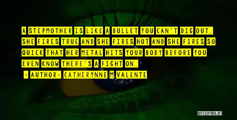 Hot And Beautiful Quotes By Catherynne M Valente