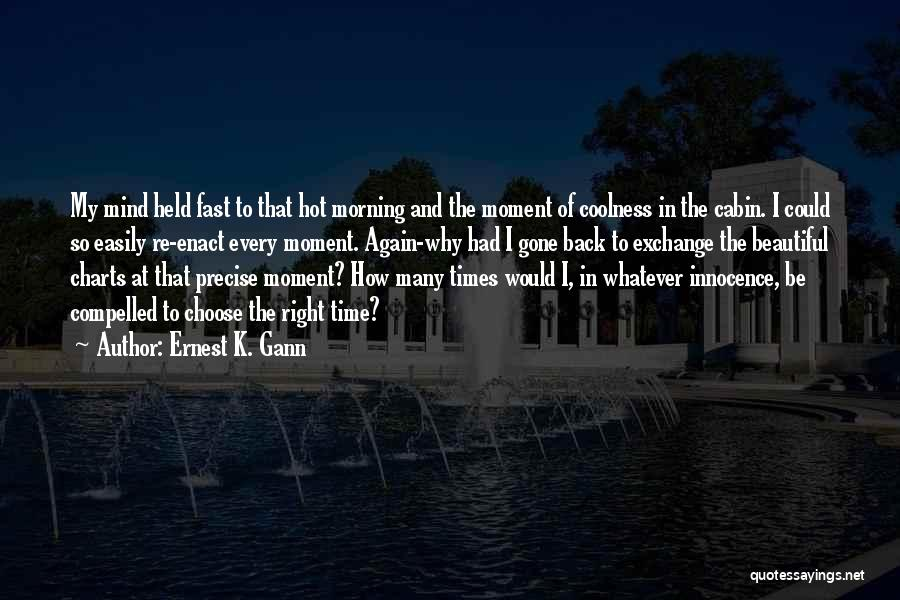 Hot And Beautiful Quotes By Ernest K. Gann