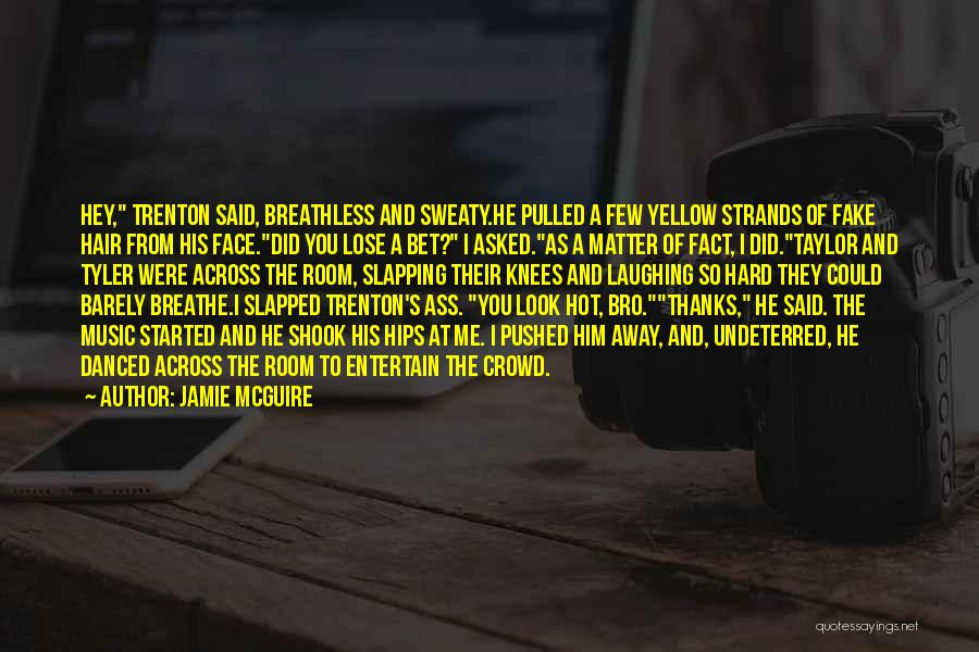 Hot And Beautiful Quotes By Jamie McGuire