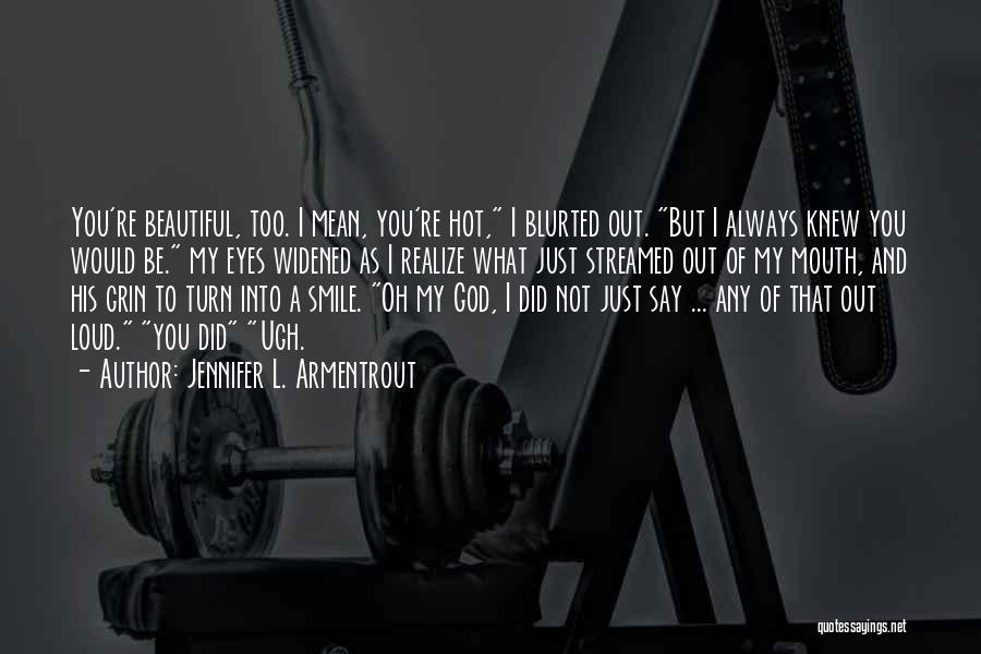 Hot And Beautiful Quotes By Jennifer L. Armentrout