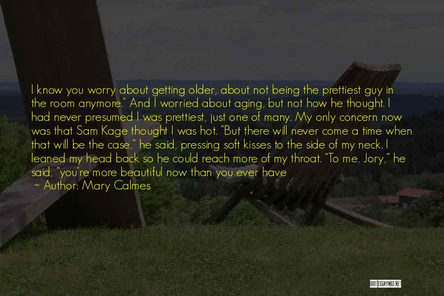 Hot And Beautiful Quotes By Mary Calmes