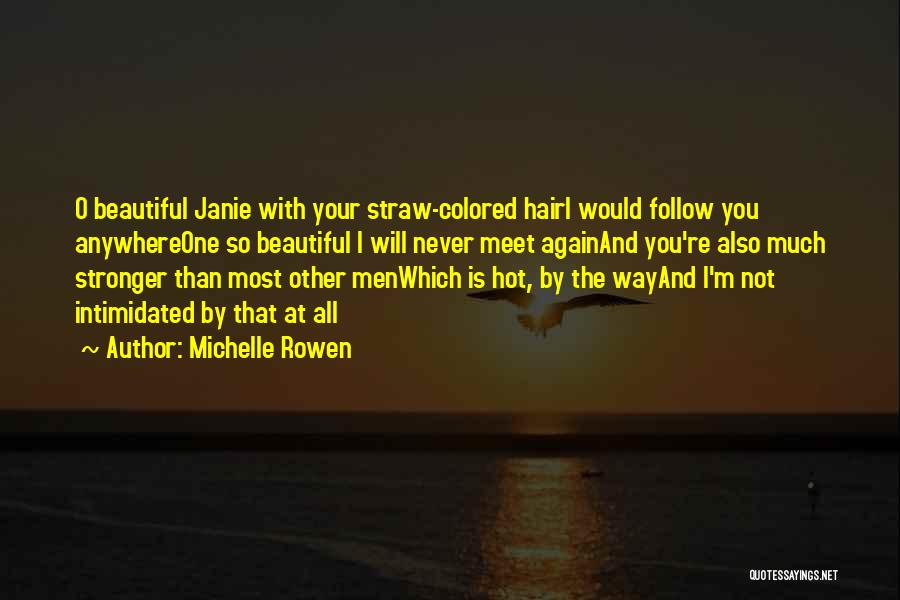 Hot And Beautiful Quotes By Michelle Rowen