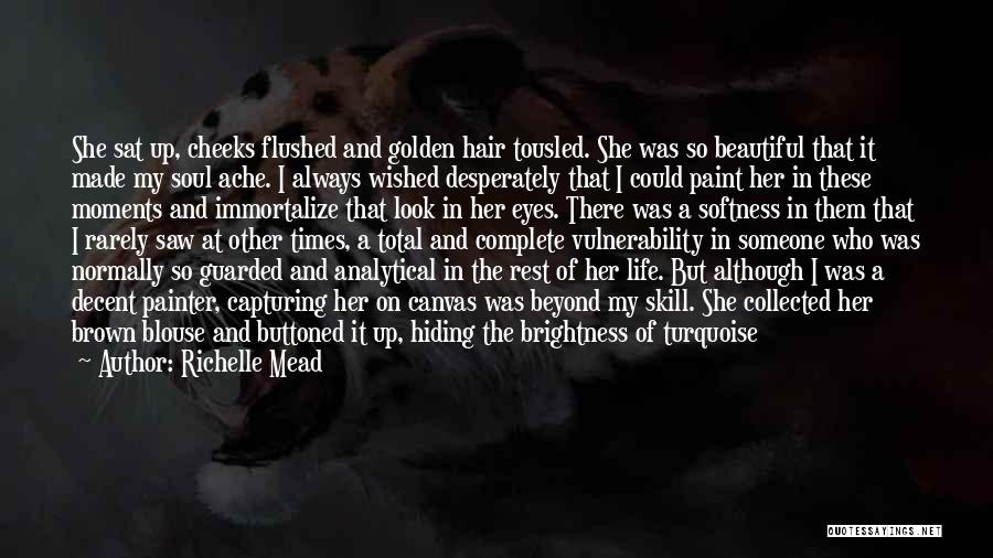 Hot And Beautiful Quotes By Richelle Mead