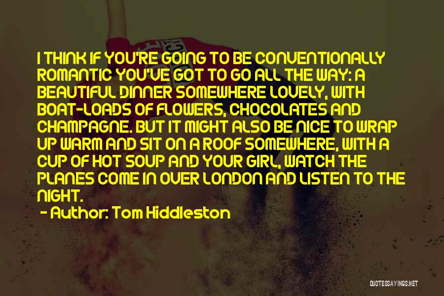 Hot And Beautiful Quotes By Tom Hiddleston