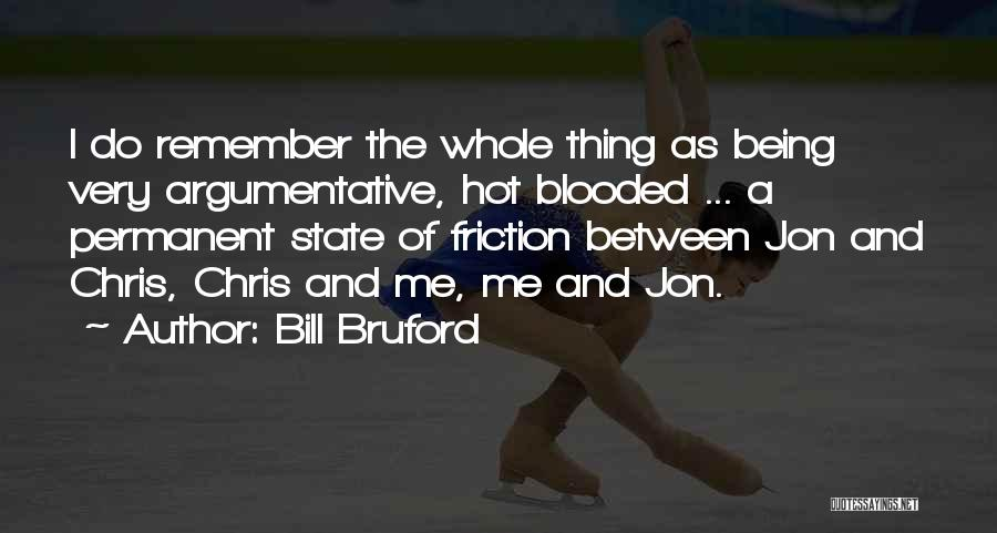 Hot Blooded Quotes By Bill Bruford