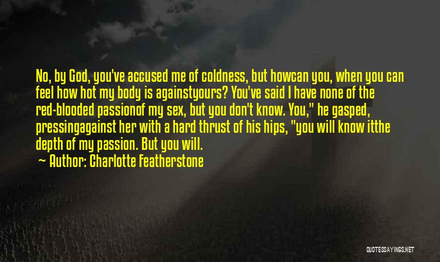 Hot Blooded Quotes By Charlotte Featherstone