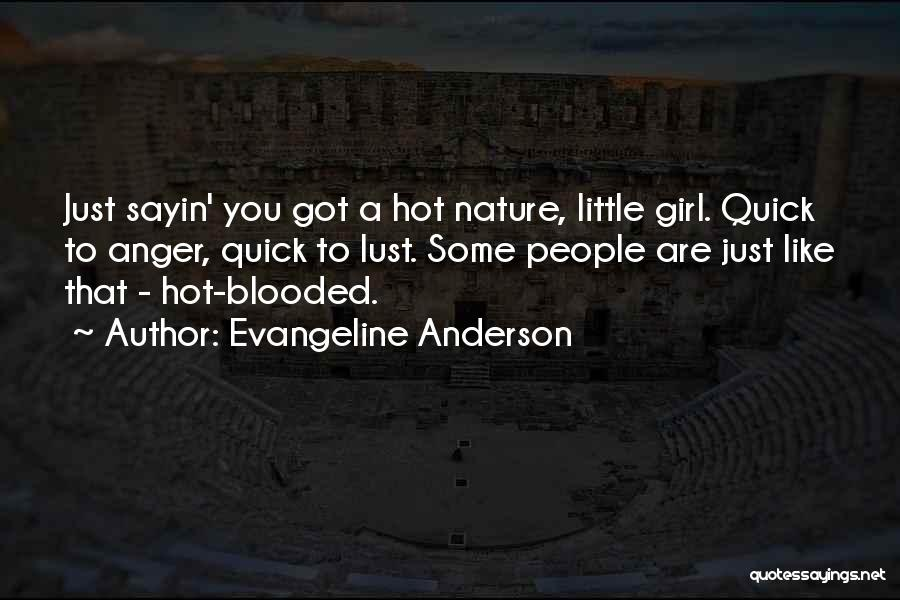 Hot Blooded Quotes By Evangeline Anderson